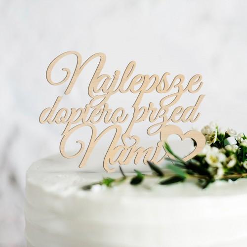 TOPPER na tort weselny Najlepsze dopiero przed nami