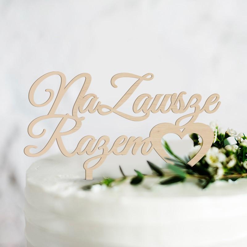 TOPPER na tort weselny Na zawsze Razem